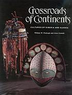 Crossroads of continents : cultures of Siberia and Alaska