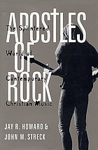 Apostles of rock : the splintered world of contemporary Christian music