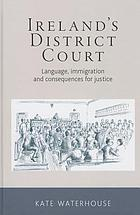 Ireland's District Court : language, immigration and consequences for justice