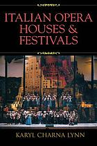 Italian Opera Houses and Festivals.