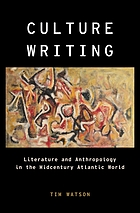 Culture writing : literature and anthropology in the midcentury Atlantic world