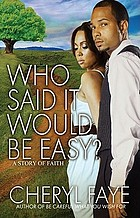 Who said it would be easy? : a story of faith