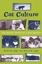 Cat culture : the social world of a cat shelter