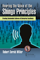 Hearing the voice of the Shingo principles : creating sustainable cultures of enterprise excellence