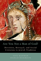 Are you not a man of God? : devotion, betrayal, and social criticism in Jewish tradition