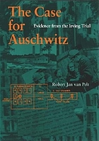 The case for Auschwitz : evidence from the Irving trial