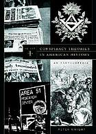 Conspiracy theories in American history : an encyclopedia / Vol. 1, A-L.