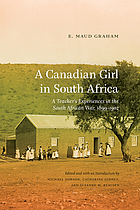 A Canadian girl in South Africa : a teacher's experiences in the South African War, 1899 1902
