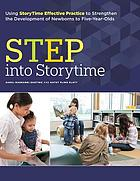 STEP into storytime : using StoryTime Effective Practice to strengthen the development of newborns to five-year-olds