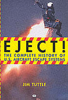 Escape! : the complete history of U.S. aircraft escape systems