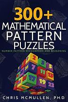 300+ mathematical pattern puzzles : number pattern recognition & reasoning