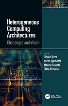 Heterogeneous computing architectures : challenges and vision