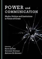Power and communication : media, politics and institutions in times of crisis