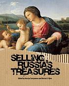 Selling Russia's treasures. The Soviet trade in nationalized art, 1917-1938. Rev. ed.