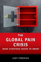 The global pain crisis : what everyone needs to know