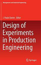 Design of experiments in production engineering