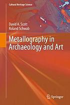 Metallography in archaeology and art