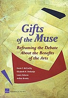 Gifts of the muse : reframing the debate about the benefits of the arts