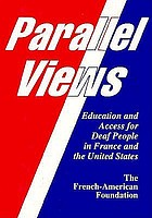 Parallel views : education and access for deaf people in France and the United States