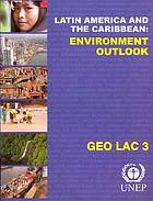Global environment outlook : Latin America and the Caribbean : GEO LAC 3.