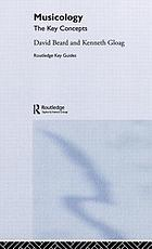 Musicology : the key concepts