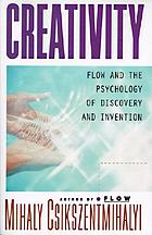Creativity : flow and the psychology of discovery and invention