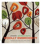 Kyuuto! Japanese crafts. Woolly embroidery : crewelwork, stump work, canvas work, and more!.