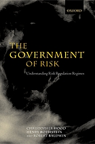The government of risk : understanding risk regulation regimes