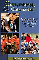 Outnumbered, not outsmarted! : an A to Z guide for working with kids and teens in groups
