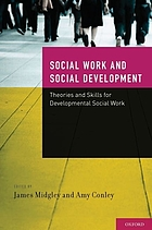 Social work and social development : theories and skills for developmental social work