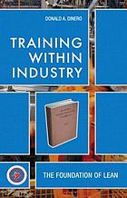 Training within industry : the foundation of lean