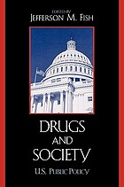 Drugs and society : U.S. public policy