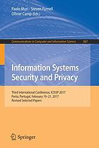 Information systems security and privacy : third International Conference, ICISSP 2017, Porto, Portugal, February 19-21, 2017, Revised selected papers
