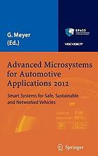 Advanced microsystems for automotive applications 2012 : smart systems for safe, sustainable and networked vehicles