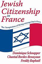 Jewish citizenship in France : the temptation of being among one's own