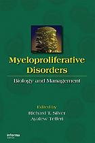 Myeloproliferative disorders : biology and management