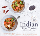 The Indian slow cooker : 70 healthy, easy, authentic recipes