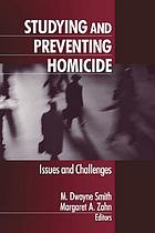Studying and preventing homicide : issues and challenges