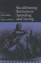Recalibrating retirement spending and saving