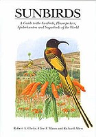 Sunbirds : a guide to the sunbirds, flowerpeckers, spiderhunters and sugarbirds of the world