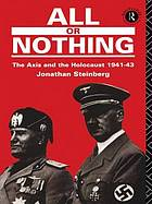 All or Nothing : the Axis and the Holocaust 1941-43.
