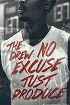 The Drew : no excuse just produce