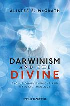 Darwinism and the divine : evolutionary thought and natural theology