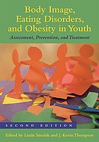 Body Image, Eating Disorders and Obesity In Youth