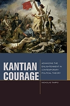 Kantian Courage : advancing the enlightenment in contemporary political theory