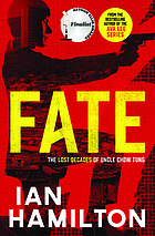 Fate : the lost decades of Uncle Chow Tung