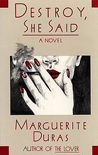 Destroy, she said / an interview with Marguerite Duras / translated from the French by Helen Lane Cumberford.