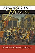 Storming the heavens : soldiers, emperors, and civilians in the Roman Empire