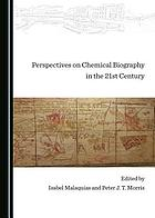 Perspectives on chemical biography in the 21st century