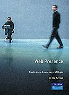 Web presence : creating an e-business out of chaos